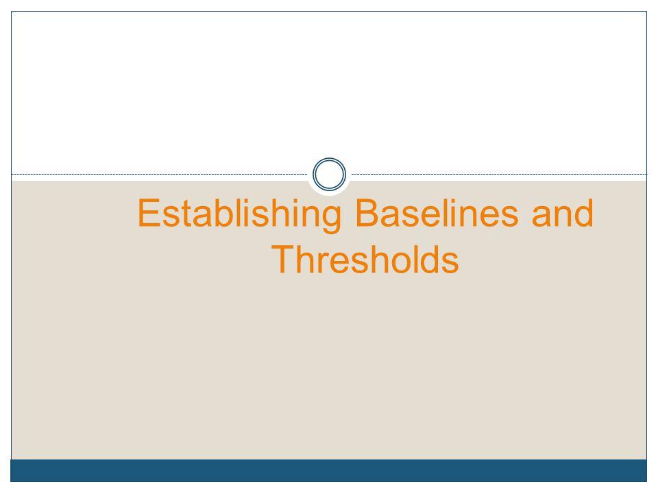 Establishing Baselines and Thresholds