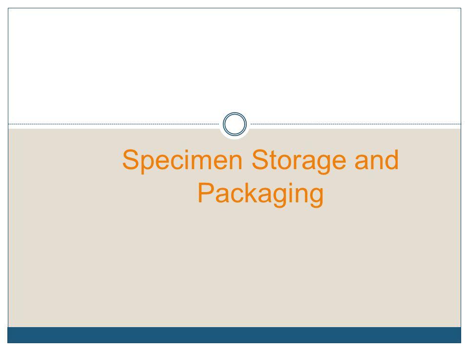 Specimen Storage and Packaging
