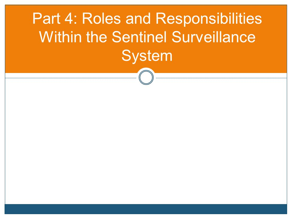 Part 4: Roles and Responsibilities Within the Sentinel Surveillance System