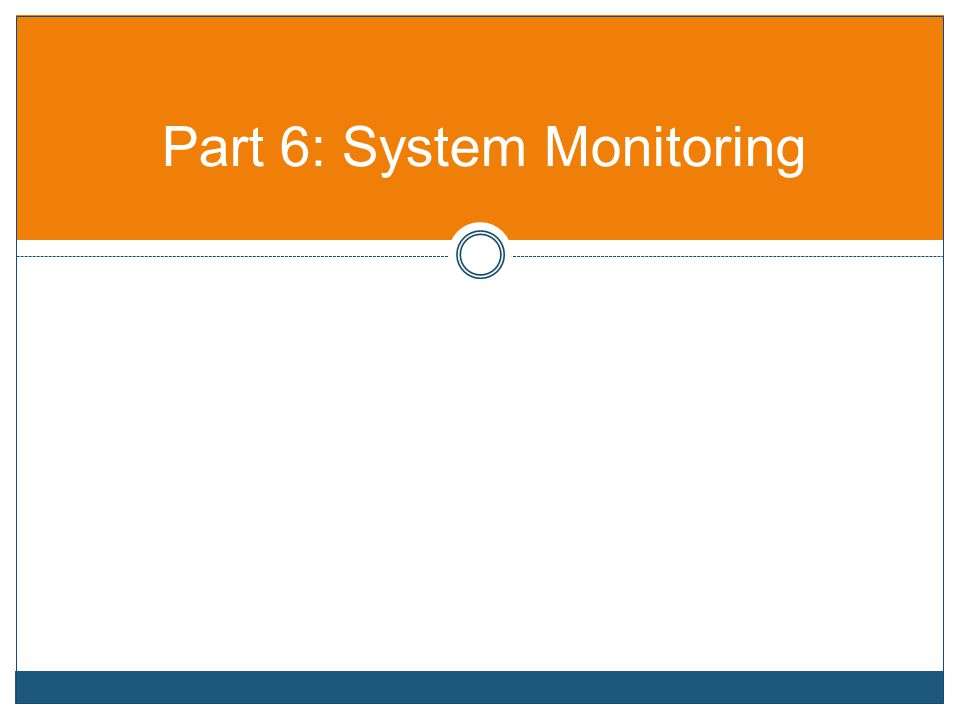 Part 6: System Monitoring