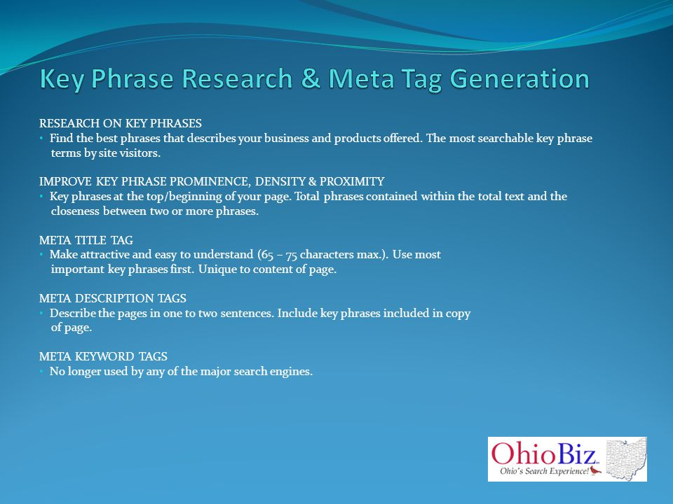 RESEARCH ON KEY PHRASES Find the best phrases that describes your business and products offered.