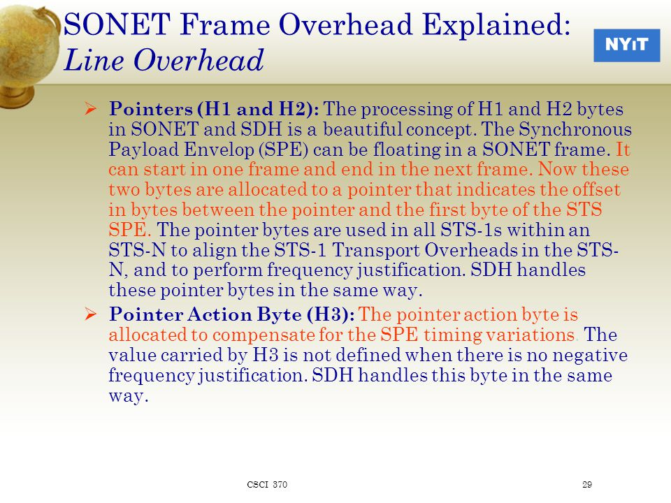 SONET Frame Overhead Explained: Line Overhead  Pointers (H1 and H2): The processing of H1 and H2 bytes in SONET and SDH is a beautiful concept.