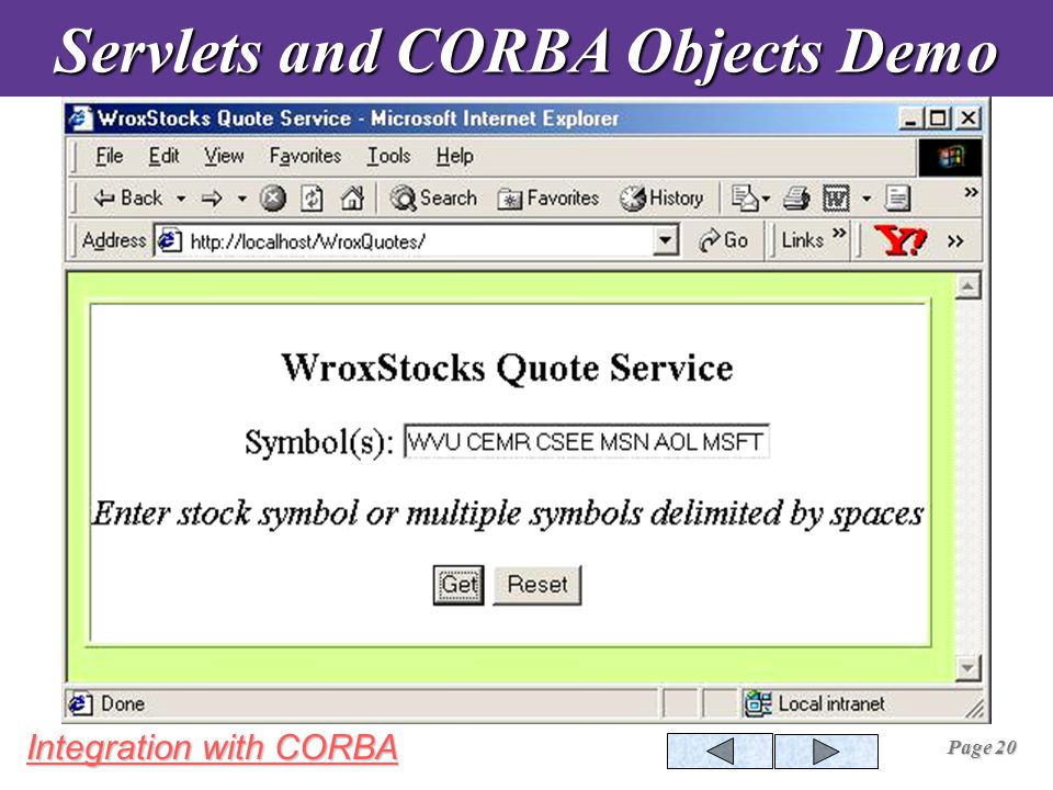 Integration with CORBA Page 20 Servlets and CORBA Objects Demo