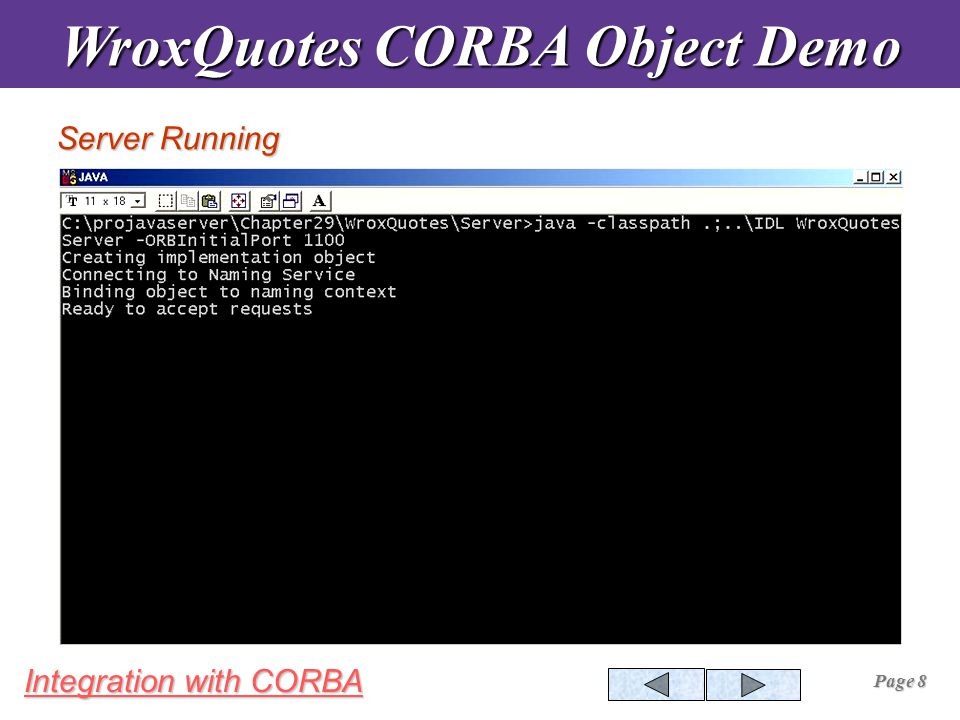 Integration with CORBA Page 8 Server Running WroxQuotes CORBA Object Demo
