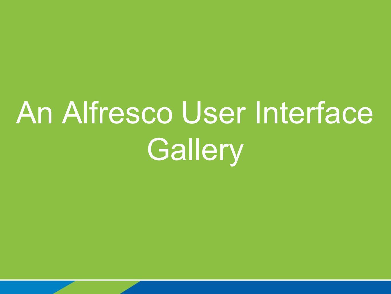 Architecting an Alfresco User Interface