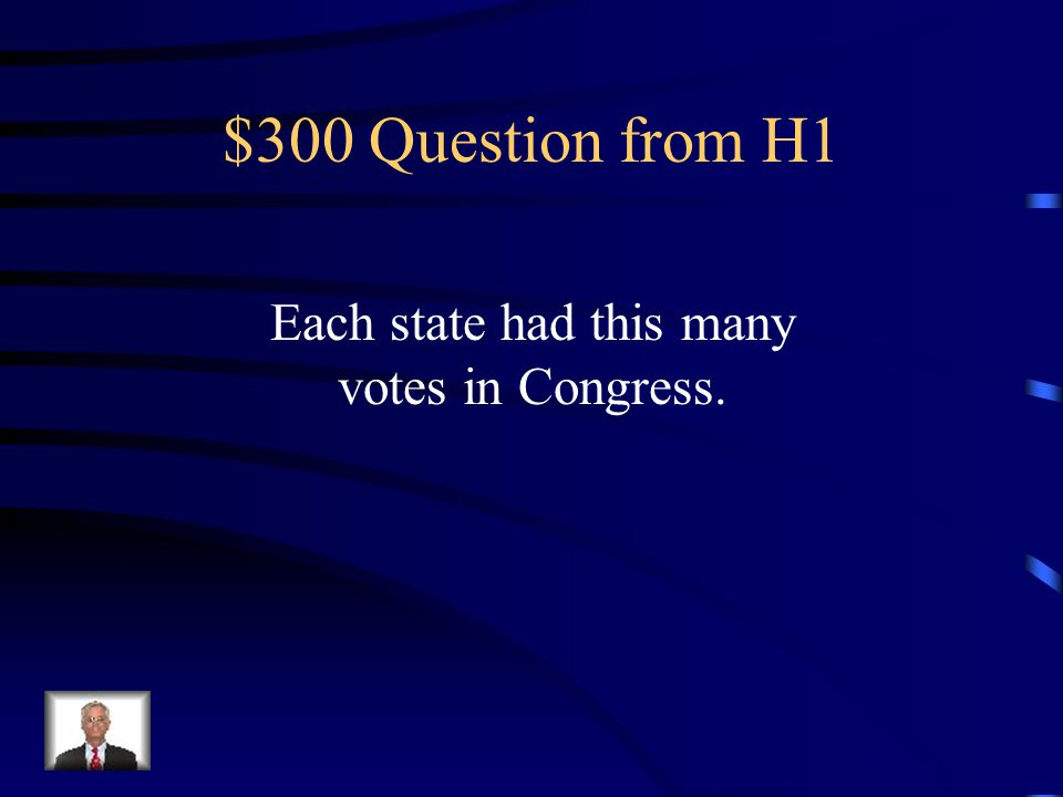 $300 Question from H5 I was appointed president of the constitutional convention.
