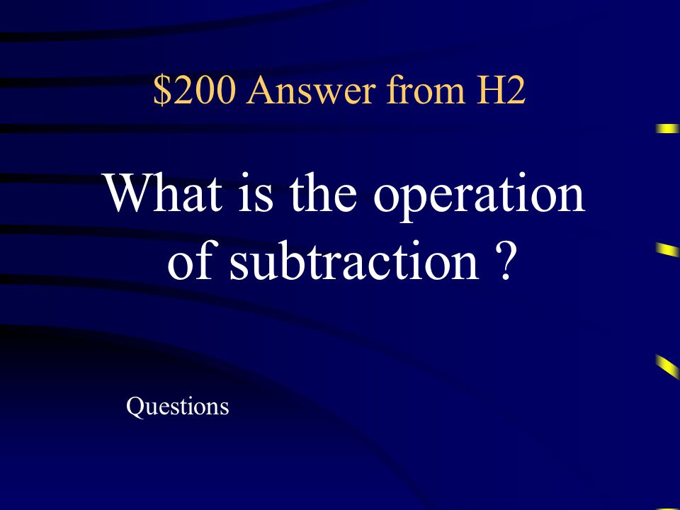 $200 Question from H2 Mathematical operation defined as: a – b = a + (-b)
