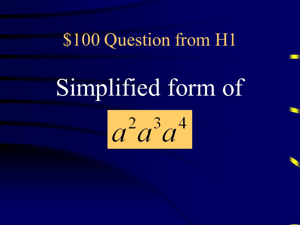 Jeopardy Exponents Operations on Real Numbers Geometry Polynomials Properties of Real Numbers Q $100 Q $200 Q $300 Q $400 Q $500 Q $100 Q $200 Q $300 Q $400 Q $500 Double Jeopardy