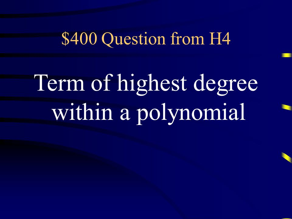 $300 Answer from H4 What is a trinomial Questions