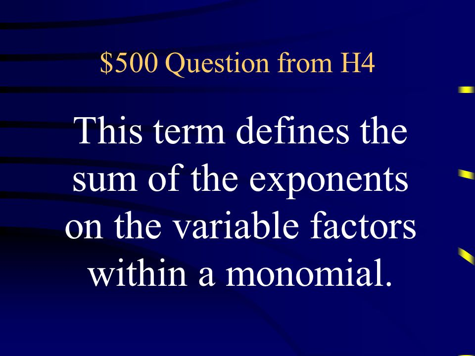 $400 Answer from H4 What is the leading term of the polynomial? Questions
