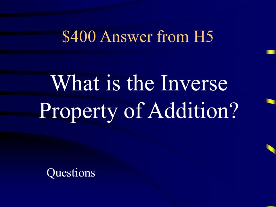 $400 Question from H5 Property demonstrated by a + (-a) = 0