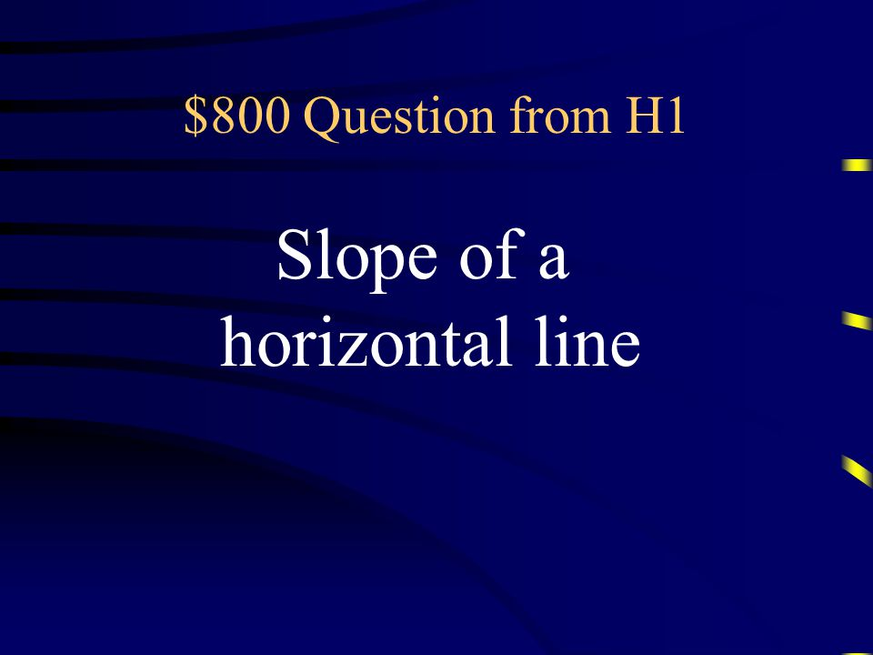 $600 Answer from H1 What is a vertical line Questions