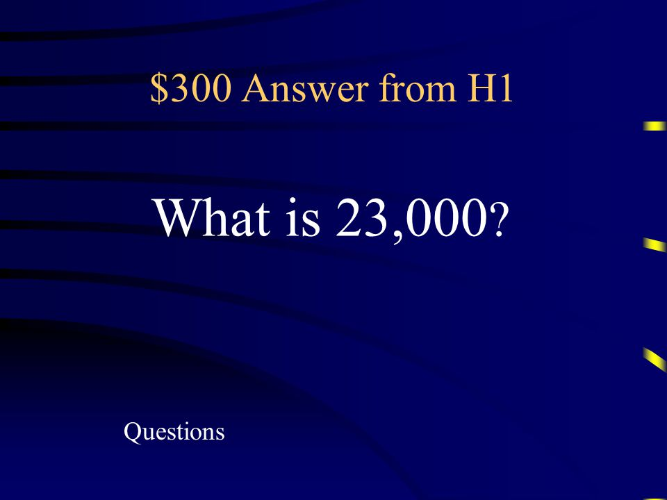 $300 Question from H1 Expanded form of 2.3 x 10 4
