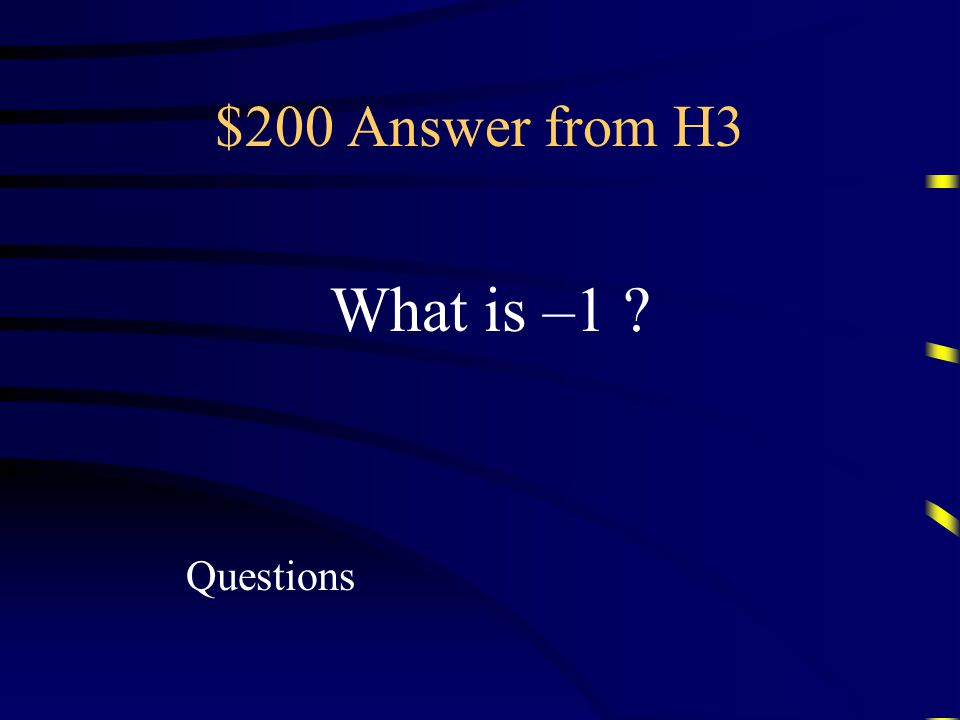 Simplified form of i 22 $200 Question H3