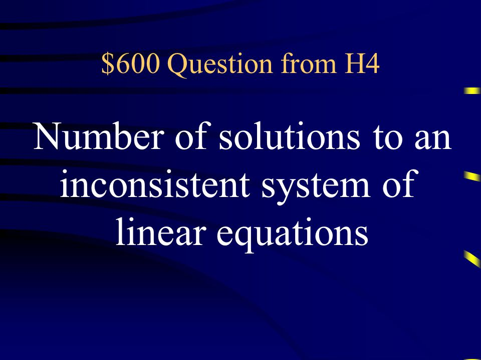 $400 Answer from H4 What are Dependent equations? Questions