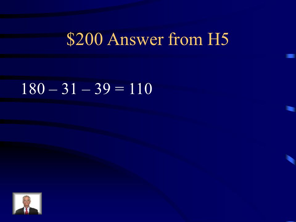 $200 Question from H5 What is the measure of the missing angle?
