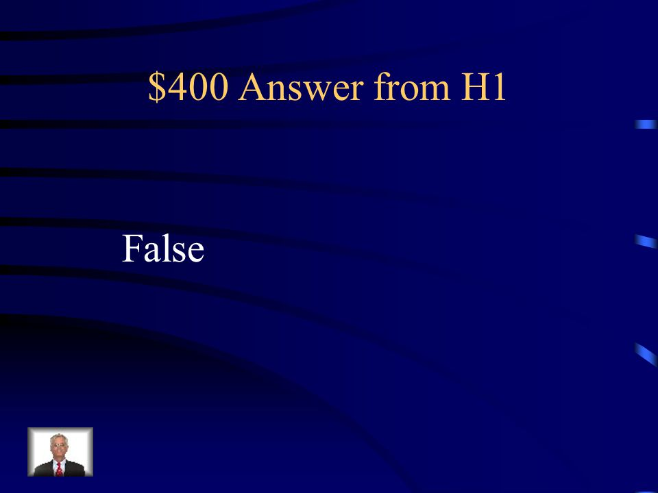 $400 Answer from H1 False