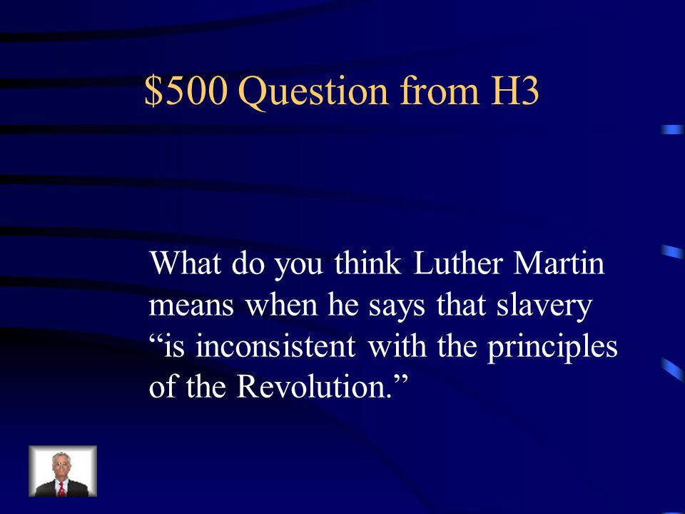 $400 Answer from H3 Southern slave holders Southern states