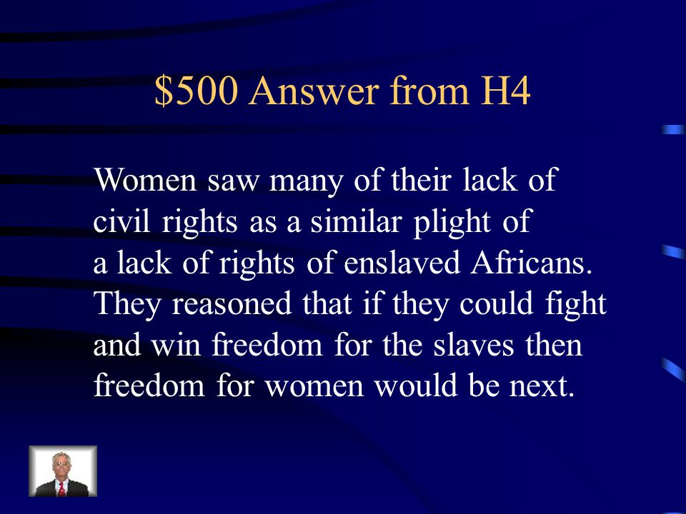 $500 Question from H4 Explain how the legal status of women in the 19 th century guided some women to be early abolitionists.