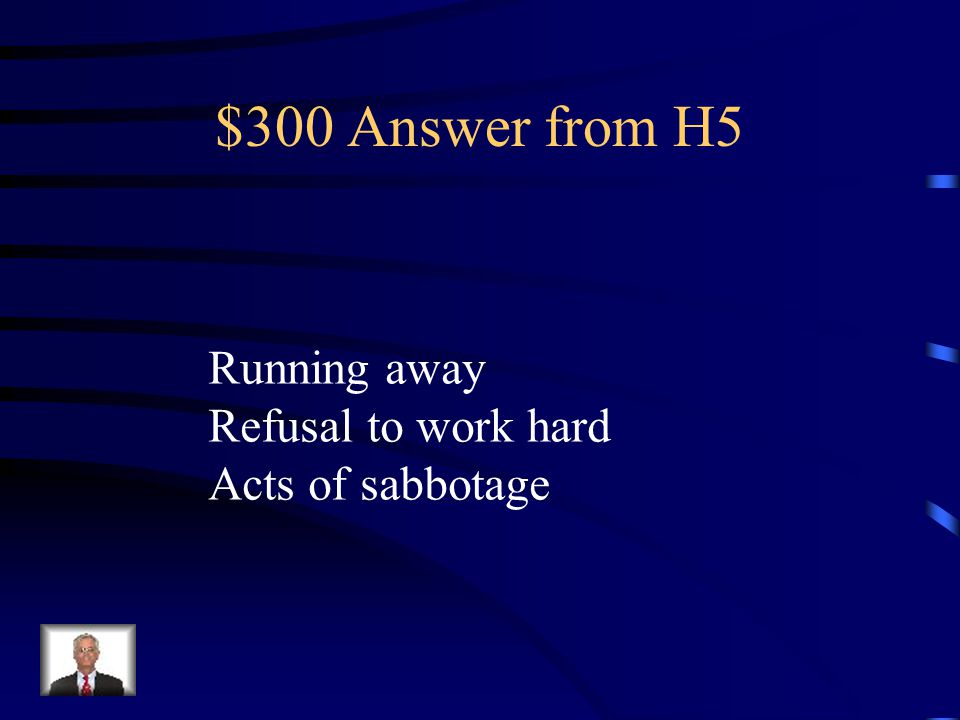 $300 Question from H5 Name at least two types of slave resistance