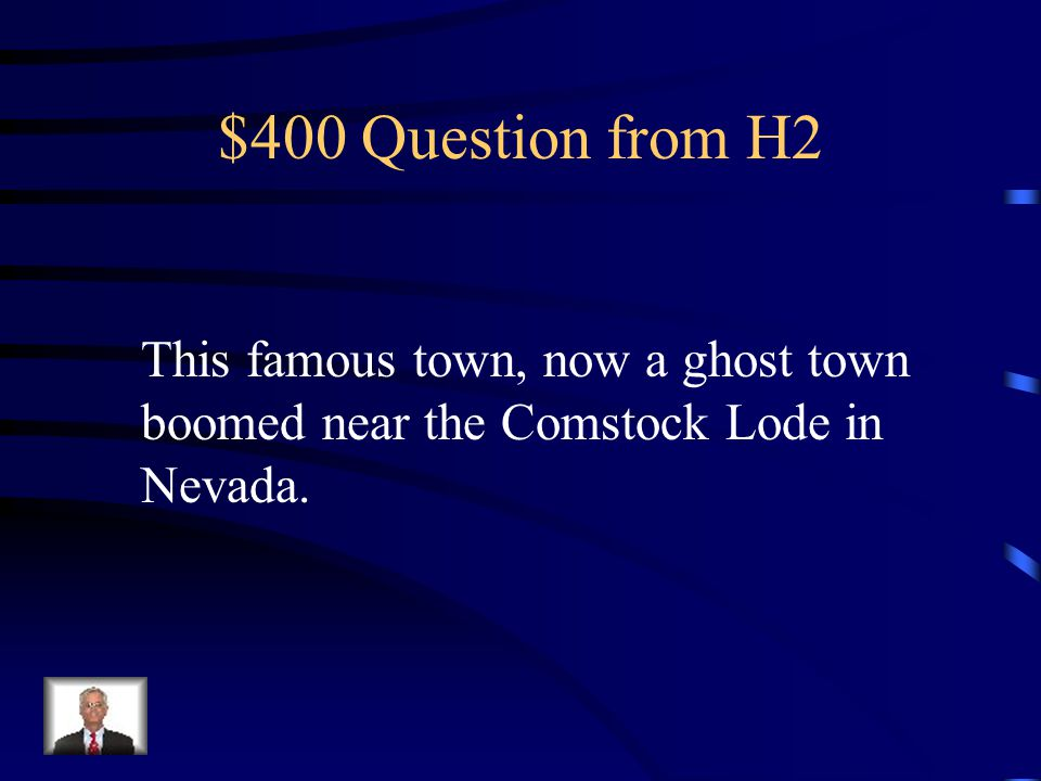 $300 Answer from H2 Comstock Lode