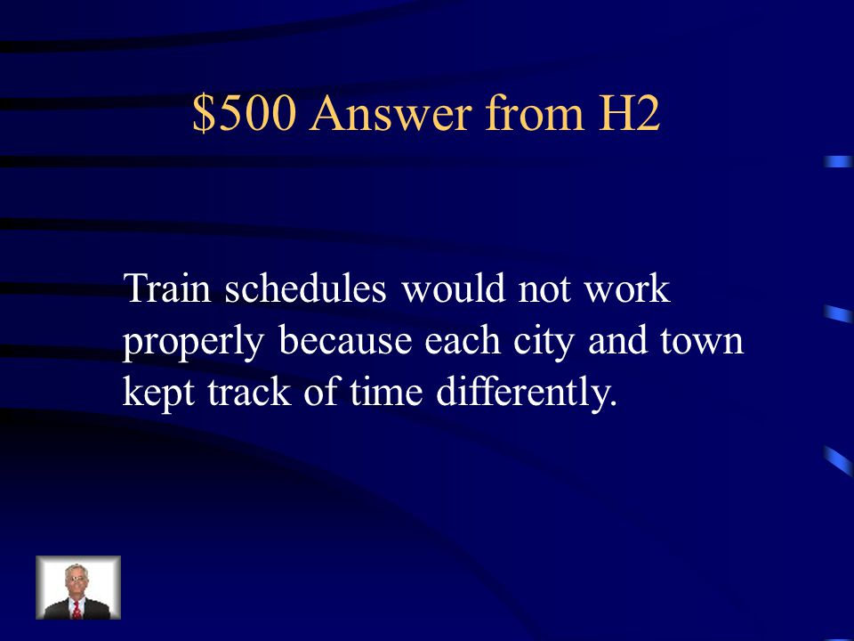 $500 Question from H2 Describe the problem solved by adopting Standard Time.