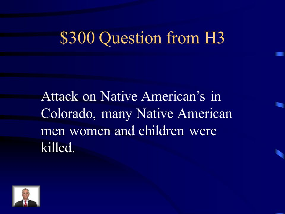 $200 Answer from H3 Battle of the Little Big Horn