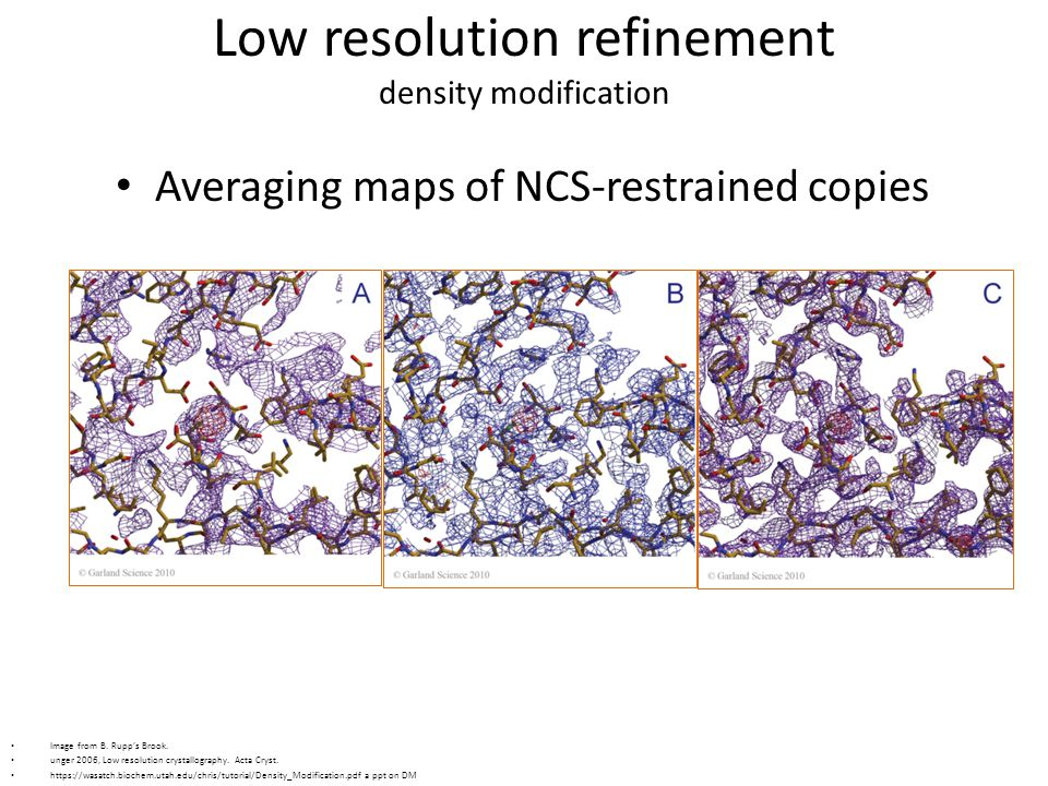Low resolution refinement density modification Averaging maps of NCS-restrained copies Image from B.