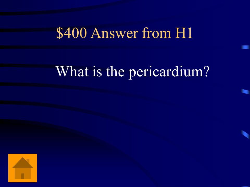$400 Answer from H1 What is the pericardium?