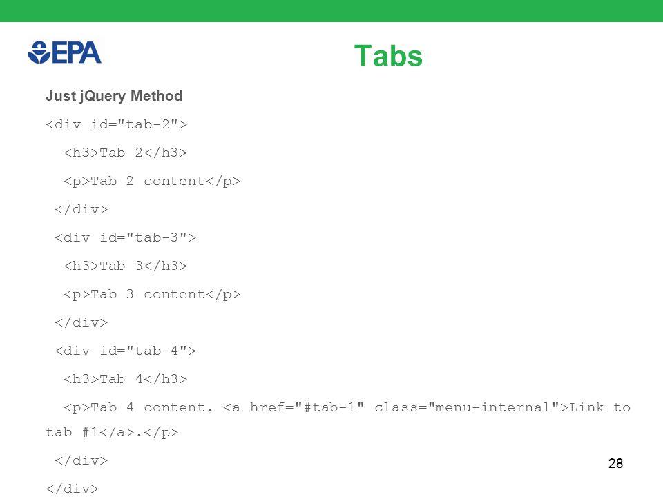 28 Tabs Just jQuery Method Tab 2 Tab 2 content Tab 3 Tab 3 content Tab 4 Tab 4 content.