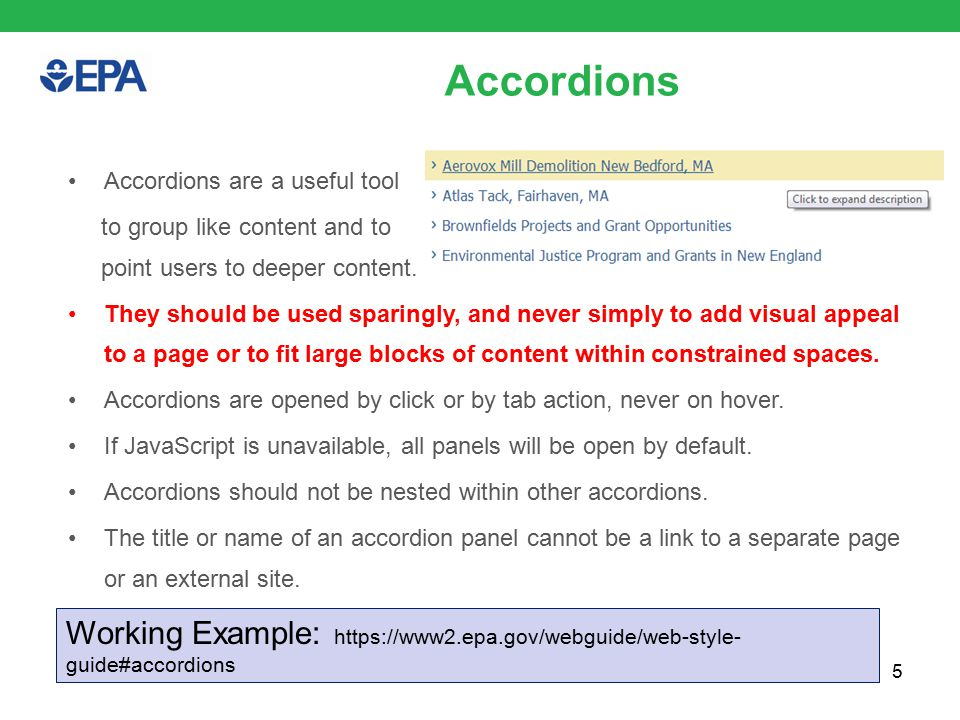 5 Accordions Accordions are a useful tool to group like content and to point users to deeper content.