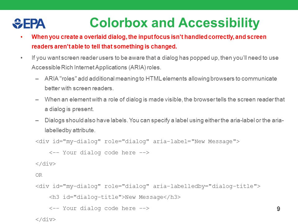 9 Colorbox and Accessibility When you create a overlaid dialog, the input focus isn t handled correctly, and screen readers aren t able to tell that something is changed.