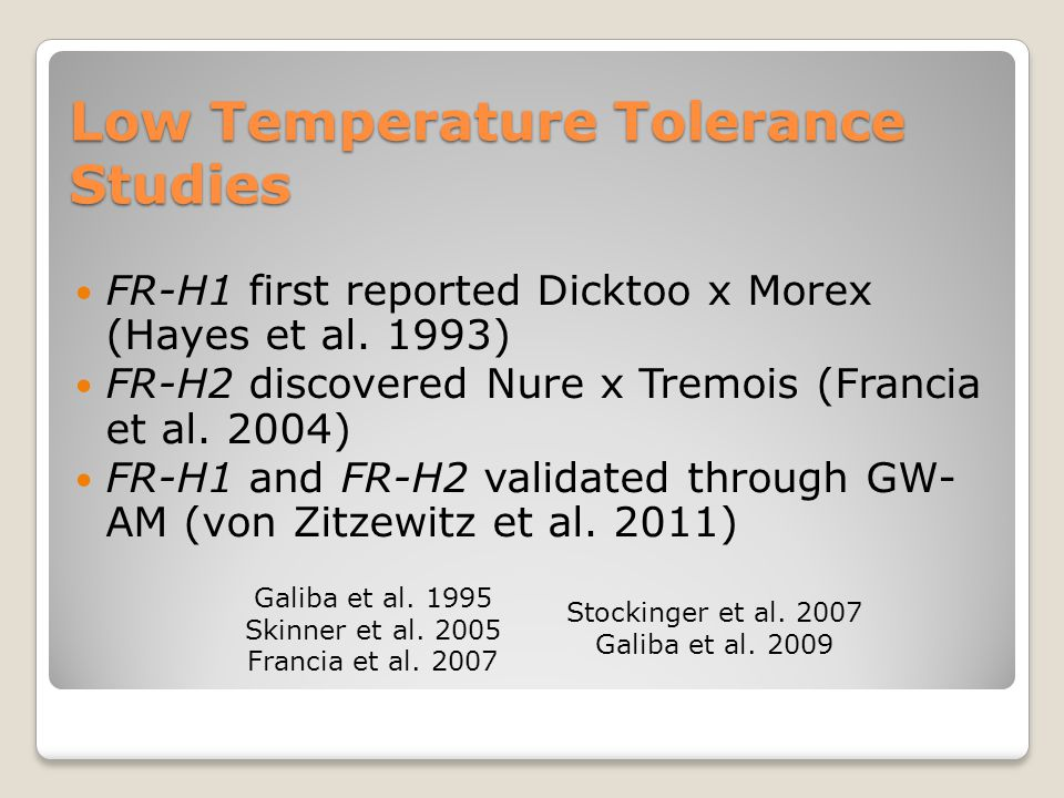 Low Temperature Tolerance Studies FR-H1 first reported Dicktoo x Morex (Hayes et al.