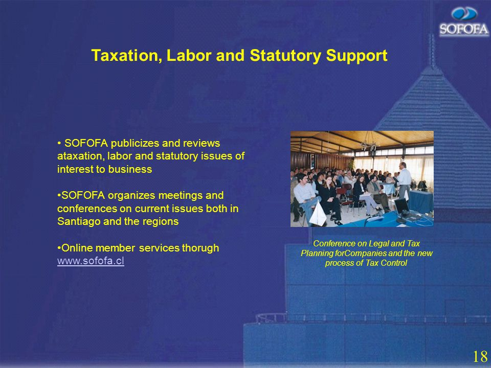 17 Corporate Publications www.sofofa.cl Web sitewww.sofofa.cl Annual Report Chile Industrial Directory Industrial Issue, Economic and Foreign Trade Reports Newsletter