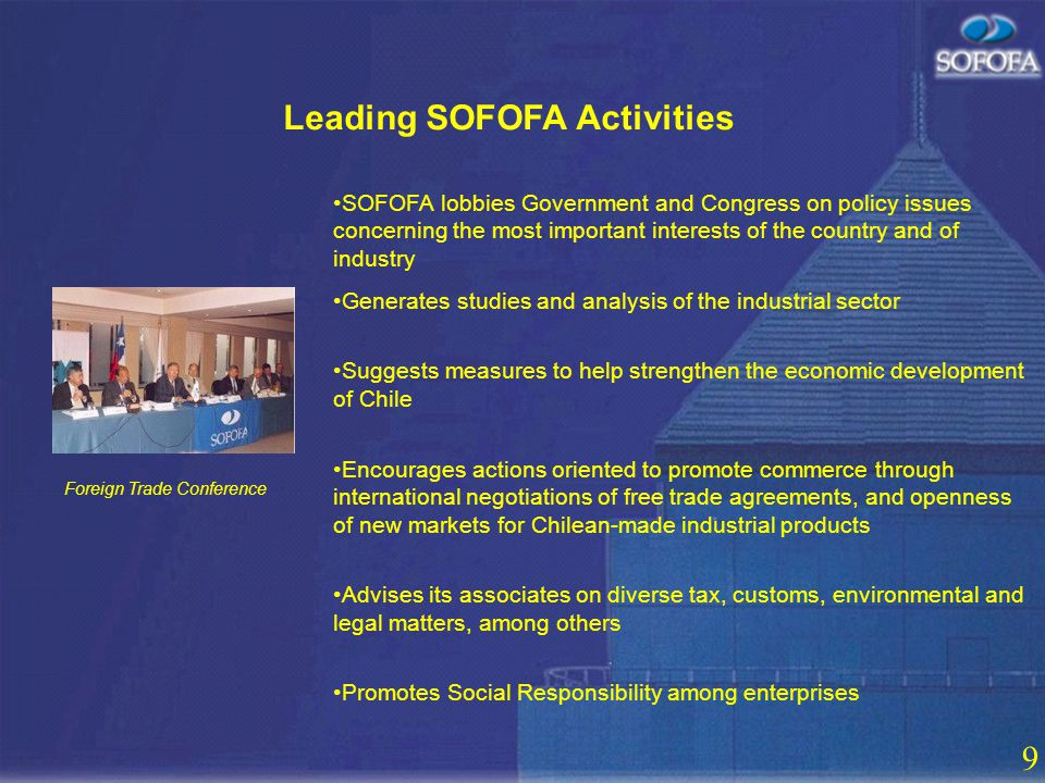 8 124 years of history SOFOFA was founded on October 7th, 1883. Ever since, it has steadfastly championed free enterprise, private property, market fr