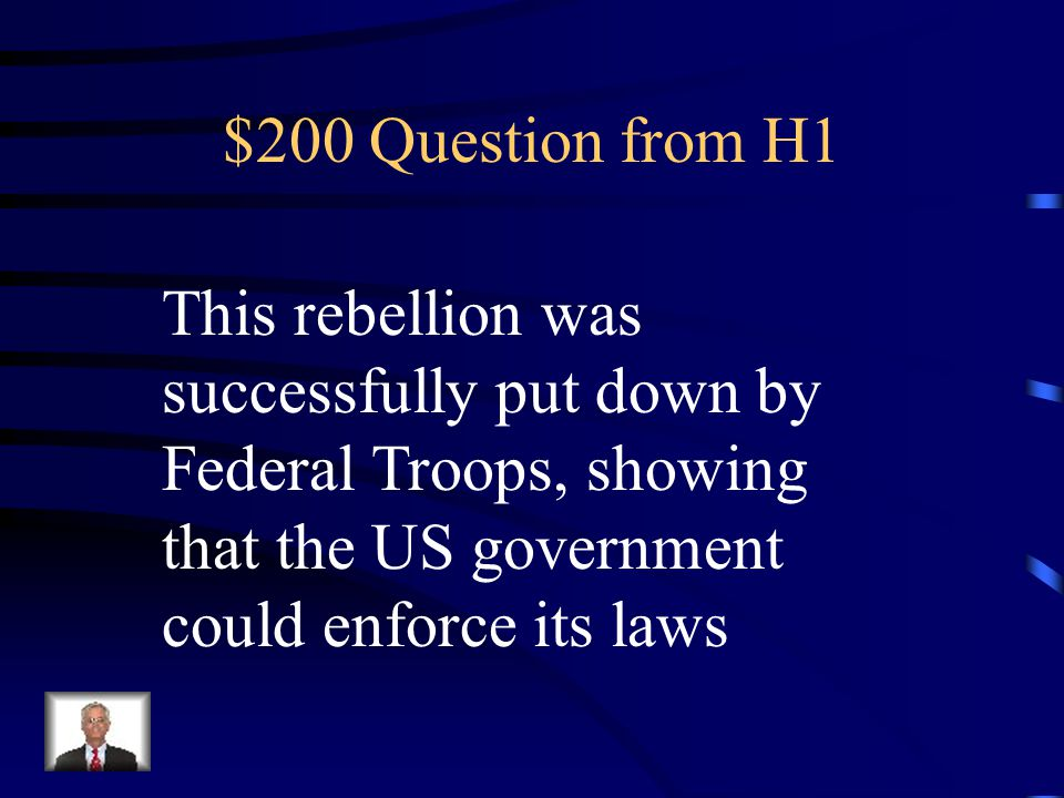 $100 Answer from H1 What was the War of 1812