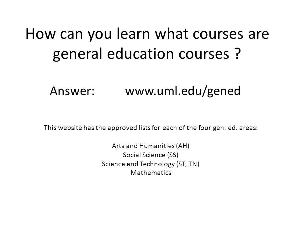 How can you learn what courses are general education courses .