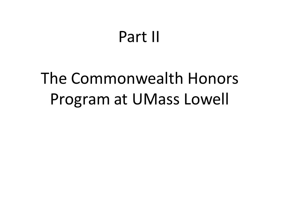 Part II The Commonwealth Honors Program at UMass Lowell