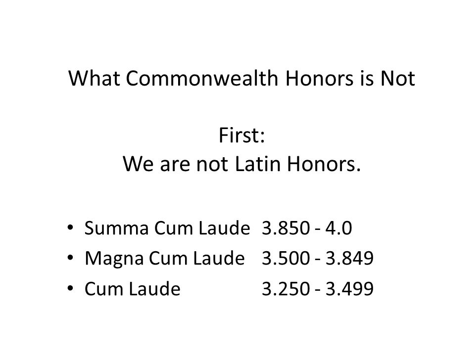 What Commonwealth Honors is Not First: We are not Latin Honors.