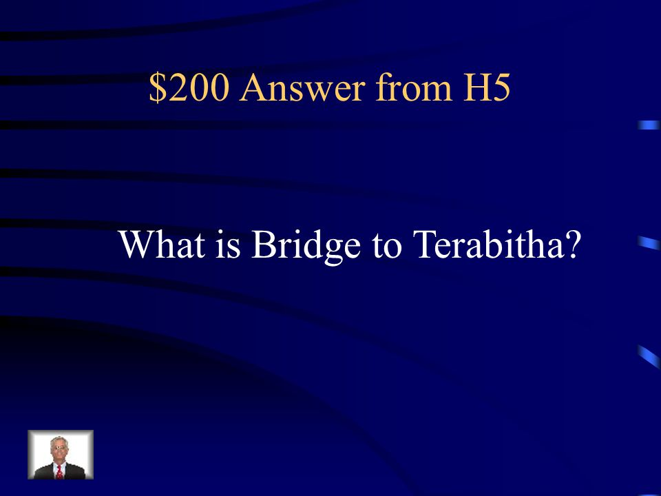 $200 Question from H5 Jess likes to run. Jess & Leslie build a fantasyland filled with creatures.