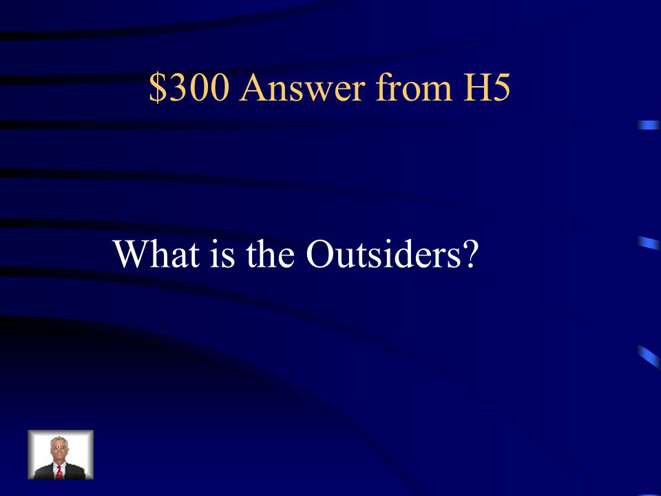 $300 Question from H5 Ponyboy vs. the Socs. Johnny killes a Soc.
