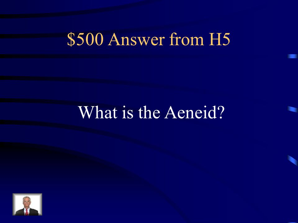 $500 Question from H5 Trojans flee Troy. Dido & Aeneas hook up.