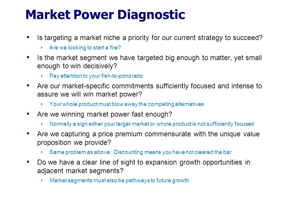 Market Power Diagnostic Is targeting a market niche a priority for our current strategy to succeed.