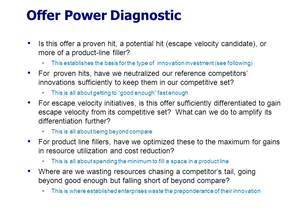 Offer Power Diagnostic Is this offer a proven hit, a potential hit (escape velocity candidate), or more of a product-line filler? This establishes the
