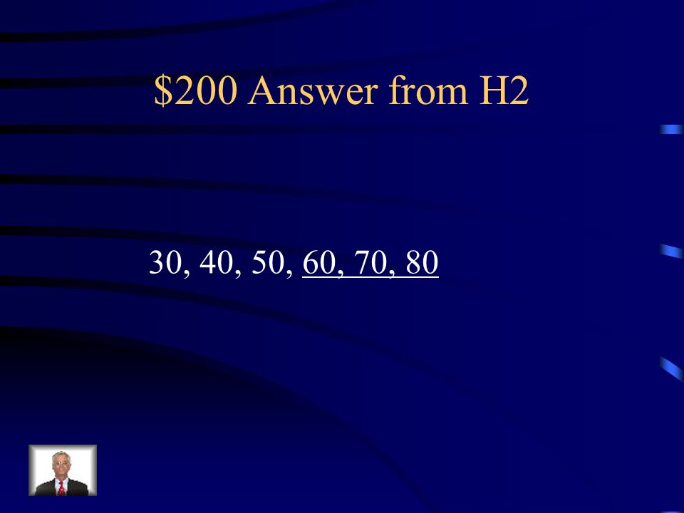$200 Question from H2 Skip Count to finish the pattern: 30, 40, 50, ___, ___, ___