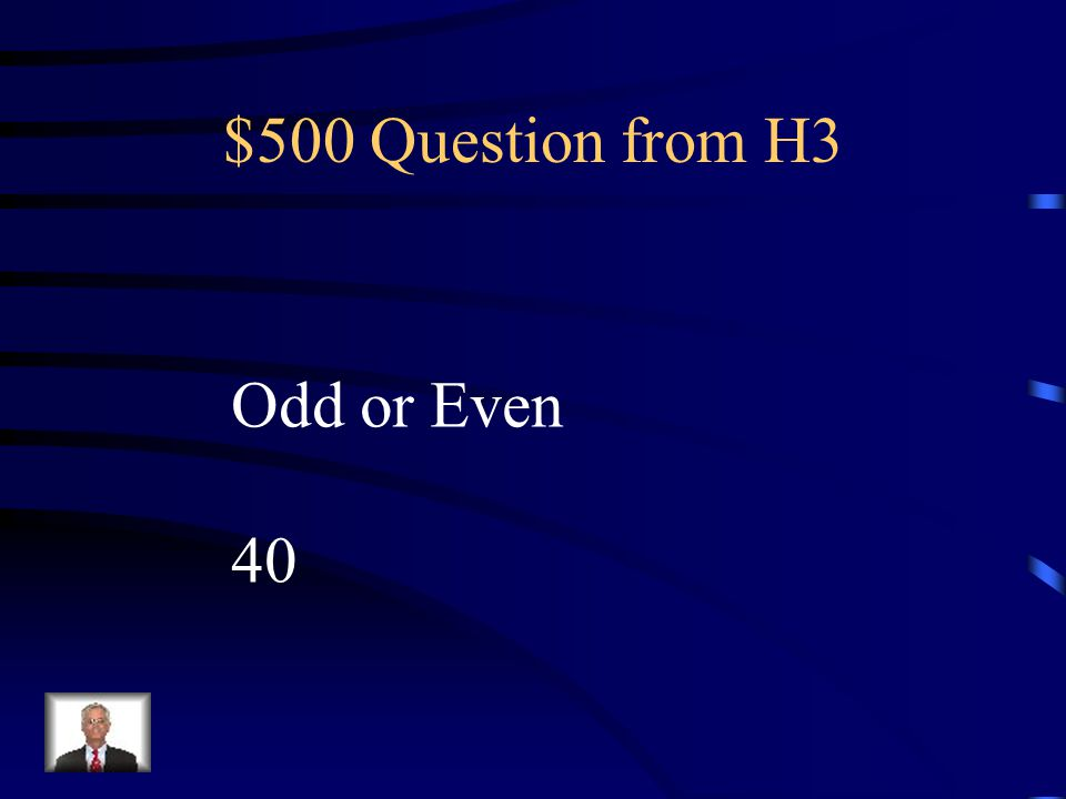 $400 Answer from H3 Odd