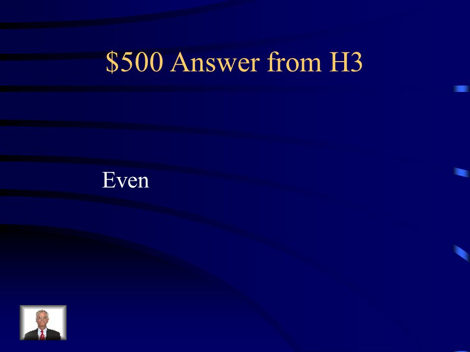 $500 Question from H3 Odd or Even 40