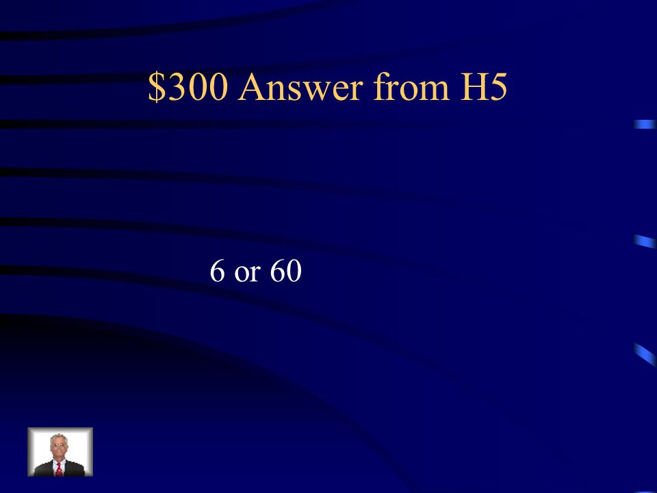 $300 Question from H5 How many tens are in the number 64