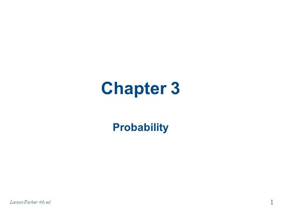 Chapter 3 Probability Larson/Farber 4th ed 1