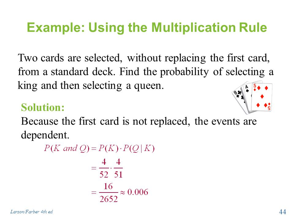 Example: Using the Multiplication Rule Two cards are selected, without replacing the first card, from a standard deck.